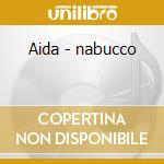 Aida - nabucco cd musicale di Giuseppe Verdi