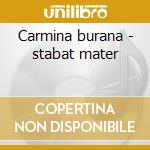 Carmina burana - stabat mater cd musicale di Orff/boccherini