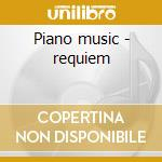 Piano music - requiem cd musicale di Wolfgang Amadeus Mozart