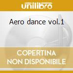 Aero dance vol.1 cd musicale