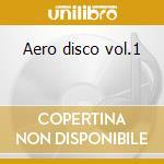 Aero disco vol.1 cd musicale