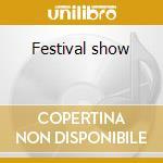 Festival show cd musicale di Artisti Vari