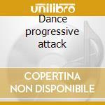 Dance progressive attack cd musicale