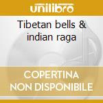 Tibetan bells & indian raga cd musicale