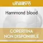 Hammond blood cd musicale