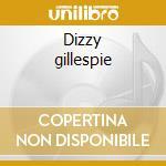 Dizzy gillespie cd musicale di Dizzy Gillespie