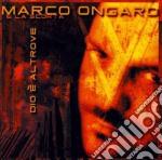 Marco Ongaro - Dio E' Altrove cd musicale