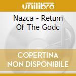 Nazca - Return Of The Godc cd musicale di Artisti Vari