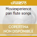 Moviexperience pan flute songs cd musicale