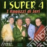 I RAGAZZI DI IERI cd musicale di SUPER 4 (I)