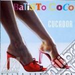 Cucador cd musicale di Coco Batisto