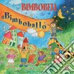 IL BIMBOBALLO cd musicale di BIMBOBELL
