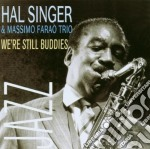 Hal Singer / Massimo Farao Trio - We're Still Buddies cd musicale