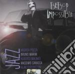 Marini / Pozza / Malnati - Bebop Impossible cd musicale