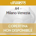 MILANO-VENEZIA cd musicale di A4