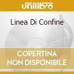 LINEA DI CONFINE cd musicale di DAMIANI JOE
