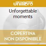 Unforgettable moments cd musicale
