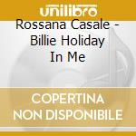 BILLIE HOLIDAY IN ME cd musicale di CASALE ROSSANA