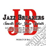 Jazz Breakers - Smells Like Spirits cd musicale di JAZZ BREAKERS