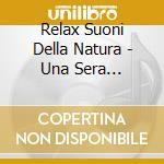 Una sera d'estate cd musicale di Relax suoni della natura