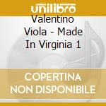 MADE IN VIRGINIA VOL.1 cd musicale di VALENTINO VIOLA