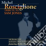 Michel Rosciglione - Tribute To Sam Jones cd musicale di ROSCIGLIONE MICHEL