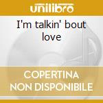 I'm talkin' bout love cd musicale di White Crystal