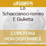 LO SCHIACCIANOCI-ROMEO E GIULIETTA cd musicale di TCHAIKOVSKY V.