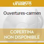 OUVERTURES-CARMEN cd musicale di ROSSINI G./BIZET G.
