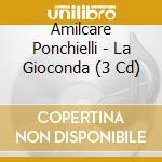 LA GIOCONDA/3CD cd musicale di PONCHIELLI AMILCARE