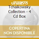 TCHAIKOWSKY COLLECTION - 4 CD BOX cd musicale di TCHAIKOVSKY