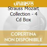 STRAUSS MOZART COLLECTION - 4 CD BOX cd musicale di STRAUSS - MOZART