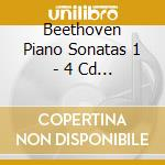 BEETHOVEN PIANO SONATAS 1 - 4 CD BOX cd musicale di BEETHOVEN