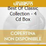 BEST OF CLASSIC COLLECTION - 4 CD BOX cd musicale di ARTISTI VARI