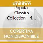 POPULAR CLASSICS COLLECTION - 4 CD BOX cd musicale di ARTISTI VARI