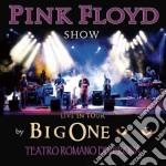 Big One - Pink Floyd Show cd musicale di ARTISTI VARI