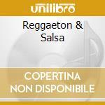 REGGAETON & SALSA cd musicale di ARTISTI VARI