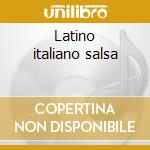 Latino italiano salsa cd musicale di Artisti Vari