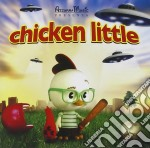 CHICKEN LITTLE cd musicale di ARTISTI VARI