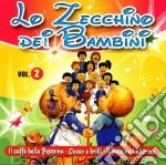 LO ZECCHINO DEI BAMBINI VOL.2 cd musicale di ARTISTI VARI