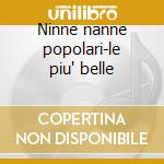 Ninne nanne popolari-le piu' belle cd musicale di Artisti Vari