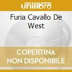 FURIA CAVALLO DE WEST cd musicale di ARTISTI VARI