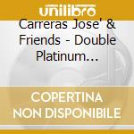 874707-double platinum colletion cd musicale di Carreras & friends