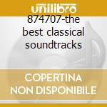 874707-the best classical soundtracks cd musicale di Artisti Vari