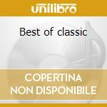 Best of classic cd musicale di Artisti Vari