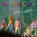 Acqua alta cd musicale di Coco Batisto