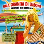 UNA GRANITA DI LIMONE  (SAPORE DI SALE, CON TE SULLA SPIAGGIA, L'ISOLA DI WIGHT...) cd musicale di ARTISTI VARI