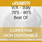 Best from italy 70's - 80's cd musicale di Artisti Vari