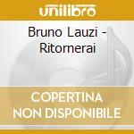 RITORNERAI cd musicale di LAUZI BRUNO