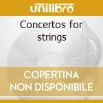 Concertos for strings cd musicale di Vivaldi